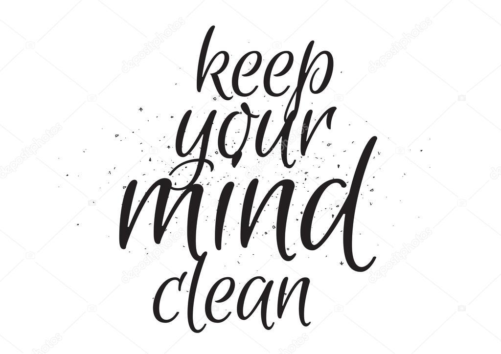 depositphotos_105081898-stock-illustration-keep-your-mind-clean-inscription.jpeg